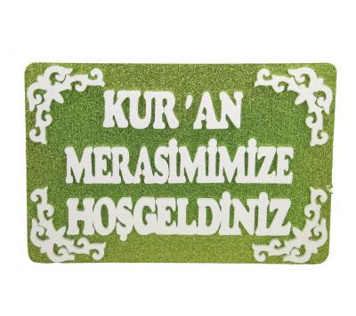 Diğer - Kuran Merasimimize Hoşgeldiniz Yazılı Köpük Kapı Duvar Süsü Yeşil