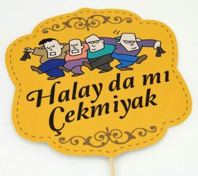 Diğer - Halay Da Mı Çekmiyak Yazılı Çubuklu Konuşma Balonu